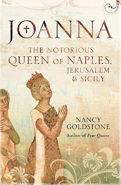 Joanna: The Notorious Queen of Naples, Jerusalem & Sicily