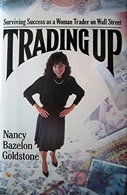 Trading Up: Surviving Success as a Woman Trader on Wall Street
